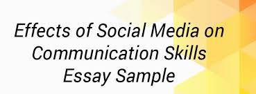 Communication Essay Sample Effects Of Social Media Essay Sample