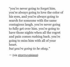 Quotes About Getting Over Someone Interesting Quotes About Moving OnYou Will Always Love Him And Never Get Over