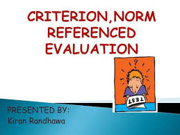 criterion referenced assessment criterion norm referenced evaluation authorstream