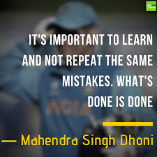 Mahendra Singh Dhoni Quotes On Life Leadership Success Story