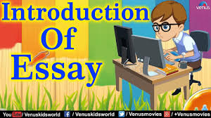 parts of an essay introduction  parts of an essay introduction