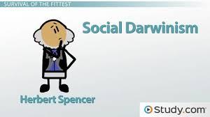 herbert spencer theory social darwinism video lesson herbert spencer theory social darwinism video lesson transcript com