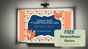 5th Grade Algebra Powerpoint Game The Curriculum Corner 4 5 6