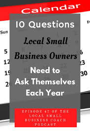 Questions To Ask Business Owners Episode 47 10 Questions Local Small Business Owners Need