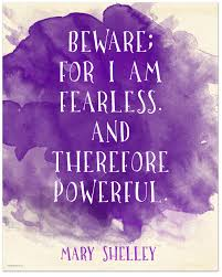 Beware For I Am Fearless Mary Shelley Inspirational Literary Quote From Frankenstein Fine Art Paper Laminated Or Framed Multiple Sizes Available
