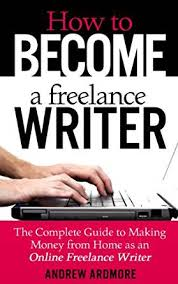 com how to become a lance writer the complete guide  kindle price 9 99