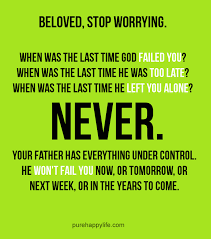 Inspirational Quote Beloved stop worrying when was the last time Amazing Inspirational Life Quotes About God