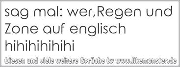 Sag Mal Werregen Und Zone Auf Englisch Hihihihihihi Tolle