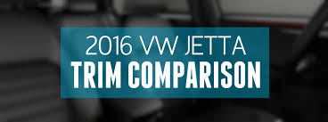 2016 Volkswagen Jetta Trim Comparison