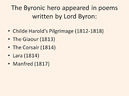 the byronic hero acirc that man of loneliness and mystery ppt the byronic hero appeared in poems written by lord byron