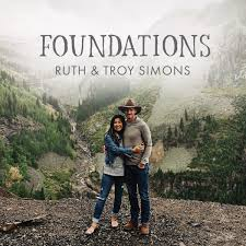 Foundations Podcast - Ruth and Troy Simons