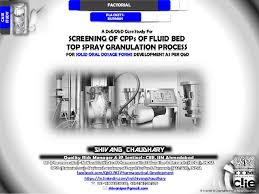 """a doe qbd screening model for """"fluid bed granulation"""" process using p screening of cpps of fluid bed top spray granulation process for solid oral dosage forms development"""