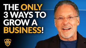 The ONLY 3 Ways to Grow A Business! | Jay Abraham on Business Strategy -  YouTube