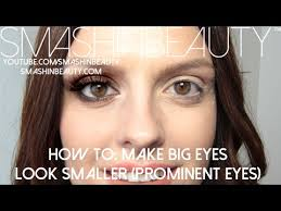 how to make big prominent eyes look smaller makeup for beginners