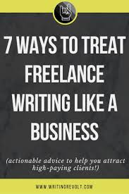 best lance writing images business tips 7 ways to treat lance writing like a business