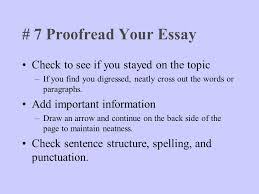 writing an effective essay after you ve prepared ppt 7 proof your essay check to see if you stayed on the topic