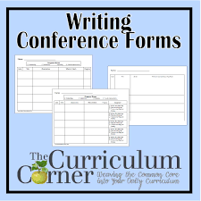 Writing Conference Forms The Curriculum Corner 123