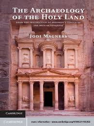 Magness, Jodi - The Archaeology of the Holy Land, From the ...