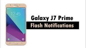 J7 Nxt Notification Light Samsung Galaxy J7 Prime Turn On Flash Notifications