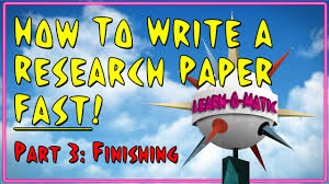 how to write a research paper fast pt finishing  how to write a research paper fast pt 3 finishing