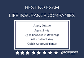 top quote life insurance best no exam life insurance companies