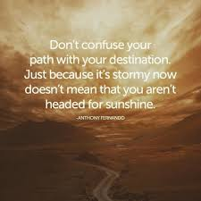 Dont Confuse Your Path With Your Destination Life Quotes Quotes