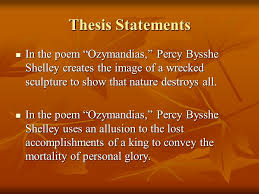 "ozymandias"" analysis ppt  thesis statements in the poem ozymandias percy bysshe shelley creates the image of a wrecked"