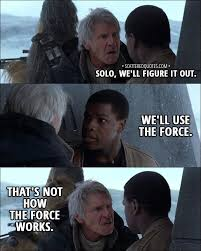 Han Solo Quotes Simple That's Not How The Force Works Scattered Quotes