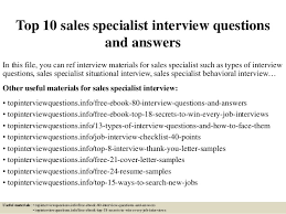 Top 10 sales specialist interview questions and answers In this file, you  can ref interview ...