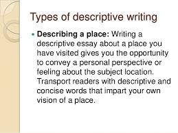 writing modes narrative descriptive and argumentative   3 types of descriptive writing  describing a place