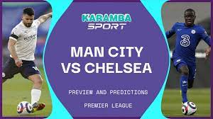 Man City vs Chelsea: team news, predictions and expected lineups