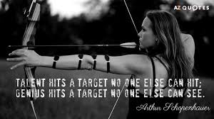 picture quotes page a z quotes arthur schopenhauer quote talent hits a target no one else can hit genius hits