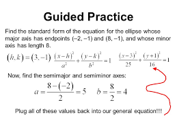 guided practice find the standard form of the equation for the ellipse whose major axis