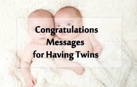 Baby Congrats Note Twin Baby Congratulation Messages Wishes For Twins Wishesmsg