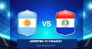 """نتيجة مباراة الأرجنتين وباراجواي اليوم 22-06-2021 في """"كوبا امريكا 2021""""  Argentina vs Paraguay"""
