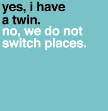 I Love My Twin Sister Quotes Inspiration I Love My Twin Sister Quotes Simple 48 Funny Twin Quotes And Sayings