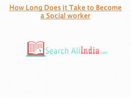 Become A Social Worker How Long Does It Take To Become A Social Worker Authorstream