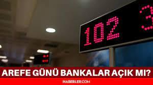 Arefe günü bankalar açık mı? Bankalar arefe günü çalışıyor mu? 19 Temmuz  2021 Pazartesi bankalar açık mı?   Online Taraf