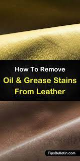 remove oil stains from leather