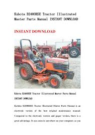 kubota b hse tractor illustrated master parts manual instant down kubota b2400hse tractor illustratedmaster parts manual instant instant kubota b2400hse tractor illustrated