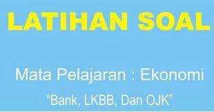 Hanya kalangan orang tertentu yang dapat memiliki c. Soal Ekonomi Perbankan Lkbb Dan Ojk Lengkap Muttaqin Id