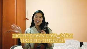 Lights Down Low Fingerstyle Lights Down Low Max Sunnys Ukulele Tutorial