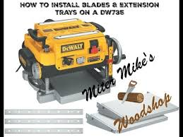 dewalt planer dw735. how to install blades \u0026 extension beds for dewalt dw735 planer dw735