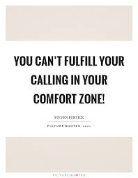 Steven Furtick Quotes Inspiration You Can't Fulfill Your Calling In Your Comfort Zone Picture Quotes