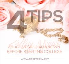 College Advice What I Wish I Had Known Before Starting College