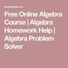 best algebra solver ideas algebra help math all the algebra help you need right here and it sl