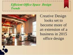 efficient office design. Efficient Office Space Design Trends; 2.