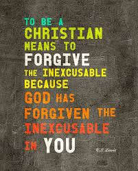 What It Means To Be A Christian Quotes Best Of To Be A Christian Means To Forgive Quote Picture