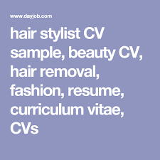 hairstylist resume sample hair stylist cv sample beauty cv hair removal fashion resume