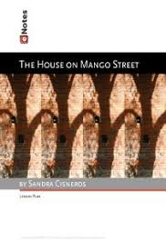 The House on Mango Street by Sandra Cineros   eNotes Lesson Plan